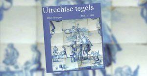 Utrechtse-Tegels-van-1600-tot-1900