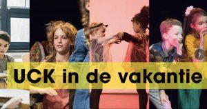 UCK in de vakantie | Theater of Muziek @ Cultuurcampus Vleuterweide