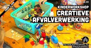 Kinderworkshop 'Creatieve afvalverwerking' (vanaf 5 jaar) @ Metaal Kathedraal