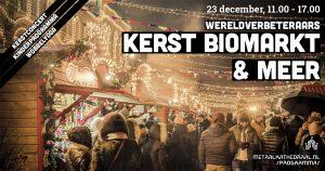 Wereldverbeteraars kerst biomarkt & meer @ Metaal Kathedraal