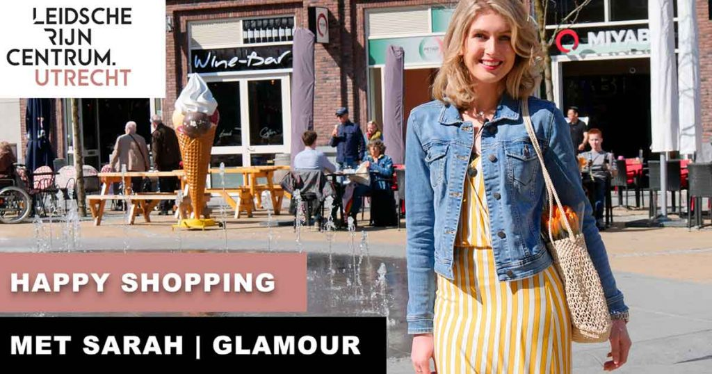 Leidsche Rijn Centrum Happy Shopping met Sarah   Glamour