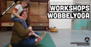 Workshops Wobbelyoga voor ouder & kind @ Metaal Kathedraal