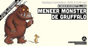 Meneer Monster met De Gruffalo (3+) @ Metaal Kathedraal