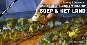 SOEP& HET LAND (3+) - voorstelling en workshop @ Metaal Kathedraal