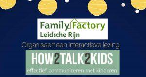 How2Talk2Kids! Effectief communiceren met kinderen @ De Weide Wereld, theaterzaal