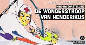 Kindervoorstelling De wonderstroop van Henderikus (8+) @ Metaal Kathedraal