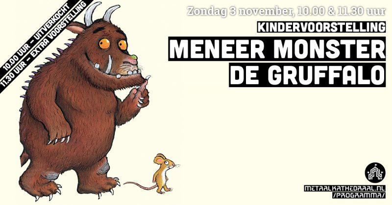 Meneer Monster met De Gruffalo | 3 november bij Metaal Kathedraal